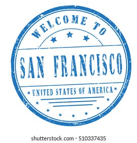 """rubber stamp with text """"welcome to San Francisco, United States of America"""" on white, vector illustration"""