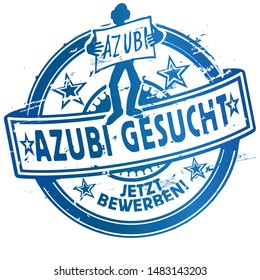 Rubber stamp we are searching for a new trainee, Letters with Azubis gesucht jetzt bewerben means Trainees wanted and apply now