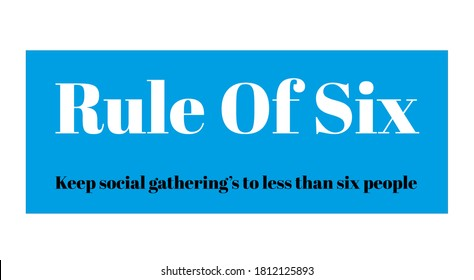 Rule of six, any gathering of more than six people in England will be illegal, new covid-19 social distancing rule, vectcor illustration on white background.