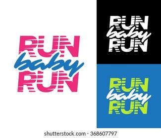 'Run baby run' Sport running typography, t-shirt apparel graphics, vectors. Isolated vector illustration.
