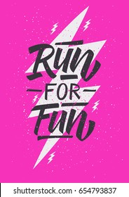 Run For Fun. Inspirational quote. Hand lettering. Illustration can be used as a poster.