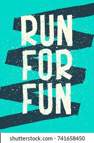 Run For Fun. Inspirational quote. Hand lettering. Illustration can be used like poster