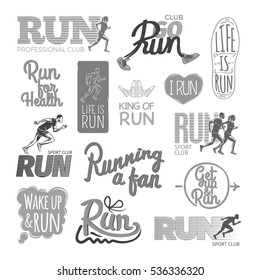 Run professional club for health. King of run. I love sport club. Running a fan. Get up and run. Wake up and run. Set of colorless pictures. Poster. Vector