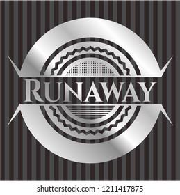 Runaway silvery shiny badge