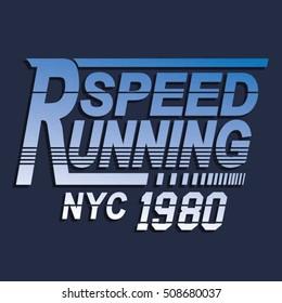 Runnig speed sport typography, t-shirt graphics, vectors