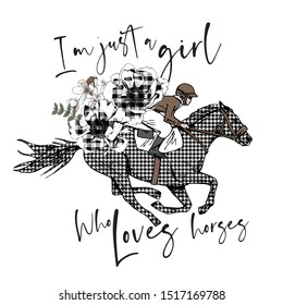 Running checkered (houndstooth) horse, rider and anemone flowers. I'm just a girl who loves horses - lettering quote. Romantic card, t-shirt composition, hand drawn style print. Vector illustration.