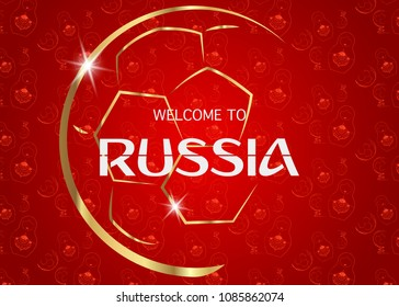 Russia 2018 Fifa World Cup Background.   Red  background with matryoshka icon and golden abstract Football cup trophy. Vector wallpaper in style retro, vignetting effect with text : welcome to Russia.