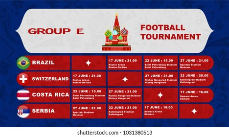 Russia football tournament calendar. Group E schedule table with date time and city location. Template for soccer match result in vector illustration
