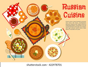 Russian cuisine with cabbage soup shchi and meat pies, cold soup and potato knishes, buckwheat porridge and olivier salad, black tea served with pancakes and bagels, cranberry jam honey and sour cream