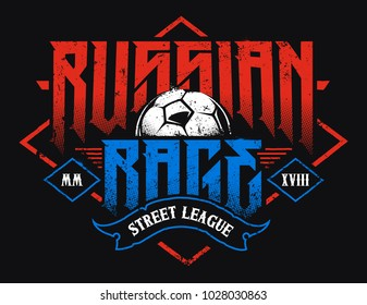 Russian Rage Typography. Vector emblem with soccer ball. Grunge style football emblem.