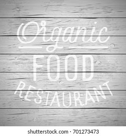 Rustic wood background with hand drawn lettering slogan for food and drinks. Vector illustration.