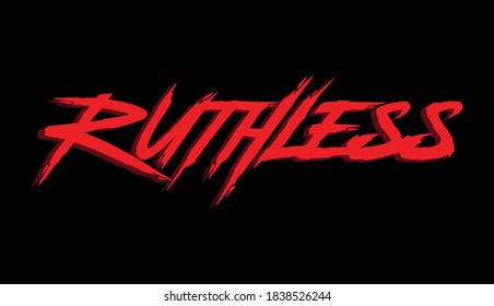 Ruthless. Hand lettering art. Rough brush style letters on isolated background. Red and black. Vector text illustration t shirt design, print, poster, icon, web, graphic designs.