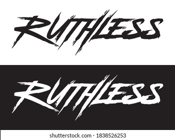 Ruthless. Hand lettering art. Rough brush style letters on isolated background. Black and white. Vector text illustration t shirt design, print, poster, icon, web, graphic designs.
