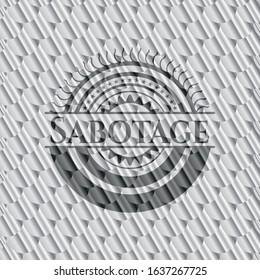 Sabotage silver shiny badge. Scales pattern. Vector Illustration. Detailed.