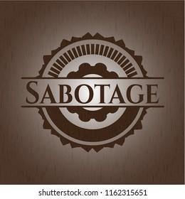 Sabotage wooden emblem. Retro