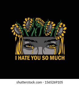 Sad girl crying with yellow tears and said I hate you so much. Blonde girl cry with sunflower illustration. Girl face on grey colour for tshirt design, sticker, poster, wallpaper