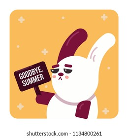 "A sad rabbit holding a sign saying ""goodbye, summer"". Vector illustration"