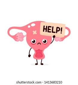 Sad suffering sick cute human uterus organ asks for help character. Vector flat cartoon illustration icon design. Isolated on white backgound. Suffering unhealthy uterus character concept