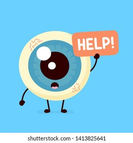 Sad suffering sick cute human eyeball organ asks for help character. Vector flat cartoon illustration icon design. Isolated on white backgound. Suffering unhealthy eye character concept