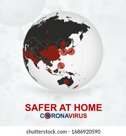 Safer at Home, Coronavirus cases on Earth globe view on Asia and Oceania. Abstract virus background.