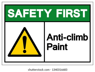 Safety First Anti-Climb Paint Symbol Sign, Vector Illustration, Isolate On White Background Label .EPS10