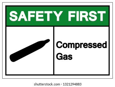 Safety First Compressed Gas Symbol Sign, Vector Illustration, Isolate On White Background Label. EPS10