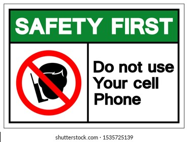 Safety First Do Not Use Your Cell Phone Symbol Sign, Vector Illustration, Isolated On White Background Label .EPS10