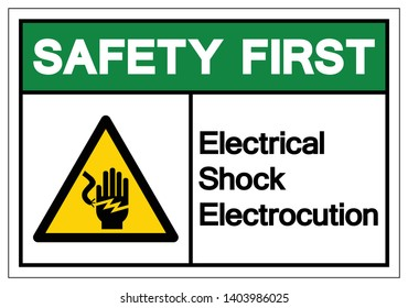 Safety First Electrical Shock Electrocution Symbol Sign, Vector Illustration, Isolate On White Background Label .EPS10