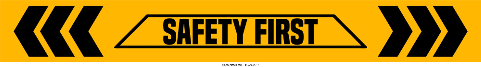 Safety First Industrial Tape Sign.