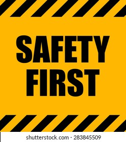 Safety First Industrial Yellow Warning Sign, Vector Illustration.