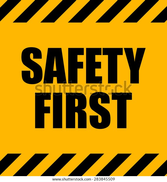 Safety First Industrial Yellow Warning Sign Stock Vector Royalty Free 283845509