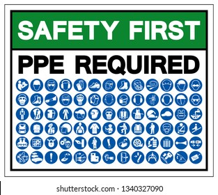Safety First PPE Required Symbol Sign, Vector Illustration, Isolated On White Background Label .EPS10