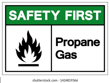Safety First Propane Gas Symbol Sign, Vector Illustration, Isolate On White Background Label. EPS10
