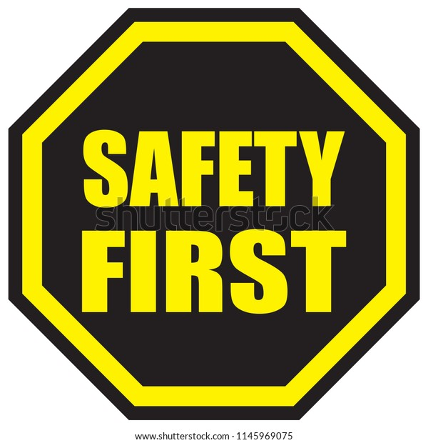 Safety First Sign Stock Vector Royalty Free 1145969075