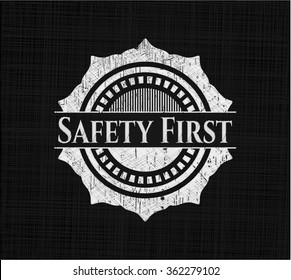 Safety First written on a chalkboard