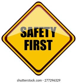 Safety First Yellow Diamond Shaped Sign, Vector Illustration.