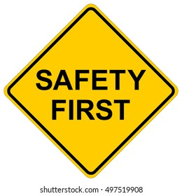 Safety first, yellow square warning sign, vector illustration.