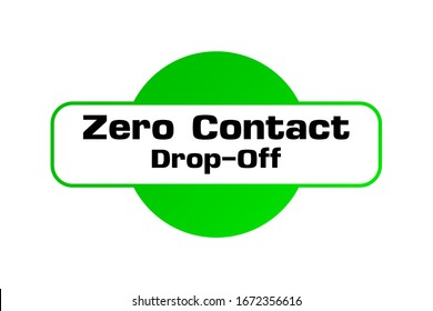 safety and security symbol. Zero Contact Drop-Off word on icon green circle symbol. delivery service option icon symbol paper style. motivation trendy modern illustration.