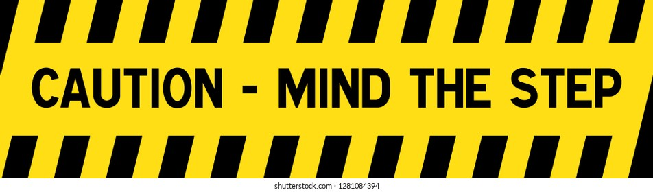 "safety sign concept: Yellow and black warning sign on step stating ""Mind the Step"""