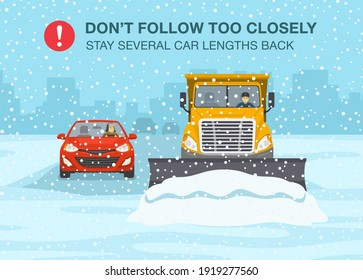 Safety winter driving rule. Snow plow truck is clearing snow away on winter highway. Don't follow too closely warning poster design. Flat vector illustration template.