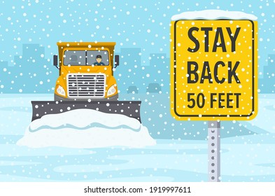 Safety winter driving rule. Snow plow truck is clearing snow away on winter highway. Stay back at least 50 feet warning road sign. Flat vector illustration template.