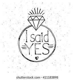 I said yes. Fashion quote design. T-shirt print. Silkscreen.