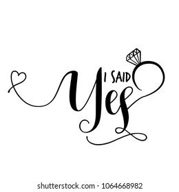 I said Yes' -Hand lettering typography text in vector eps 10. Hand letter script wedding sign catch word art design.  Good for scrap booking, posters, textiles, gifts.