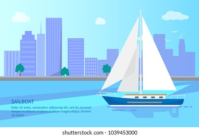 Sailboat with white canvas on water surface with high skyscrapers and blue sky on horizon vector illustration. Small boat for nice sea walks.