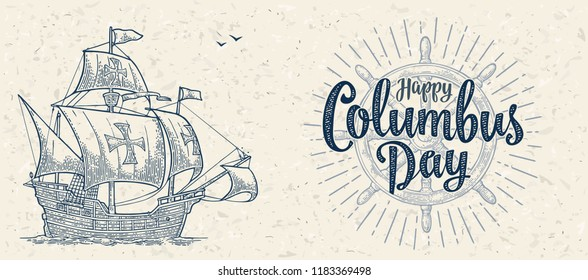Sailing ship floating on the sea waves. Caravel Santa Maria. Happy Columbus Day calligraphic handwriting lettering. Hand drawn design element. Vintage color vector engraving on craft paper texture