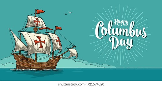 Sailing ship floating on the sea waves. Caravel Santa Maria. Happy Columbus Day lettering with rays Hand drawn design element. Vintage color vector engraving illustration ob blue background.