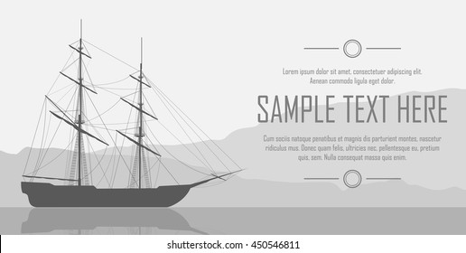 Sailing ship silhouette over huge mountains. Flyer with black and white landscape. Vector illustration.