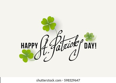 Saint Patricks Day Card with Shamrock on white Background. Calligraphic Lettering Happy St Patricks Day. Vector Illustration.