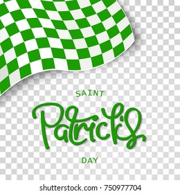 Saint Patrick's Day. Isolated background with green checkered flag in the corner and calligraphy label. Vector design elements
