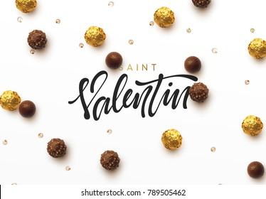Saint Valentin Day.. On background realistic chocolate candy in gold foil and open sweetness of different forms. Holiday greeting card, typography poster, banner vector illustration